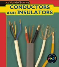 Conductors and Insulators (My World Of Science) by Royston, Angela