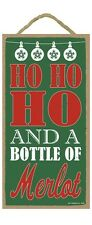 "HO HO HO & A BOTTLE OF MERLOT Christmas Primitive Wood Hanging Sign 5"" x 10"""
