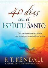 40 Días Con el Espíritu Santo : Una Travesía Para Experimentar Su Presencia...