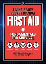 Living Ready Pocket Manual - First Aid: Fundamentals for Survival, Hubbard, Jame