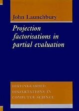 Project Factorisations in Partial Evaluation (Distinguished Dissertations in Com