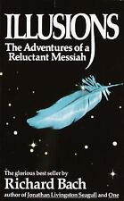 Illusions : The Adventures of a Reluctant Messiah by Richard Bach (1989,...