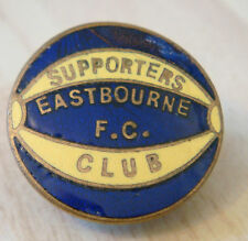EASTBOURNE FC Rare vintage SUPPORTERS CLUB badge Button hole fitting 22mm x 22mm