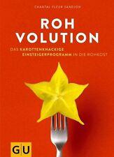 Rohvolution: Das karottenknackige Einsteigerprogramm in die Rohkost: Karottenkna