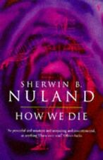 How We Die by Sherwin B. Nuland 9780099476412 (Paperback, 1997)