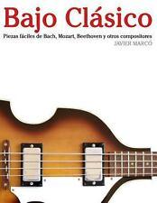 Bajo Cl�sico : Piezas F�ciles de Bach, Mozart, Beethoven y Otros Compositores...