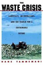 The Waste Crisis: Landfills, Incinerators, and the Search for a Sustai-ExLibrary