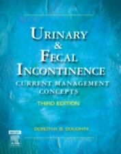 Urinary and Fecal Incontinence: Current Management Concepts by Dorothy B. Dought