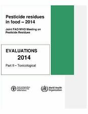 Pesticide Residues in Food: Toxicological Evaluations (WHO Pesticide Residues in