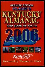 PREMIER EDITION CLARK'S KENTUCKY ALMANAC AND BOOK OF FACTS 2006 THOMAS CLARK  VG