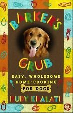 Barker's Grub : Easy, Wholesome Home-Cooking for Dogs By Rudy Edalati