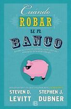 Cuando Robar un Banco by Dubner (2016, Paperback)