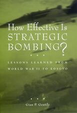 How Effective Is Strategic Bombing? : Lessons Learned from World War II to Ko...