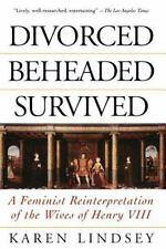 Divorced, Beheaded, Survived: A Feminist Reinterpretation Of The Wives Of Henry