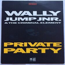 """Wally Jump Jnr & The Criminal Element - Private Party - A & M Records 7"""" Single"""