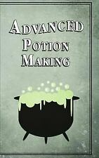 Advanced Potion Making by Noel Green (2015, Hardcover)