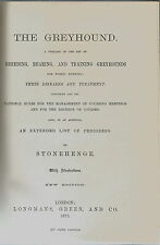 THE GREYHOUND BY STONEHENGE 1875 ED. BREEDING REARING TRAINING PEDIGREES