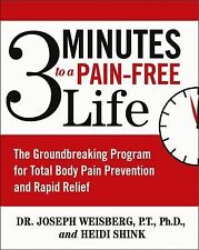3 Minutes to a Pain-Free Life: The Groundbreaking Program for Total Body Pain P