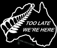 AOTEAROA NEW ZEALAND KIWI FERN TOO LATE WE'RE HERE STICKER X 2 BUMPER STICKER SM