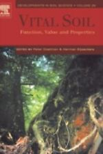 Vital Soil, Volume 29: Function, Value and Properties (Developments in-ExLibrary