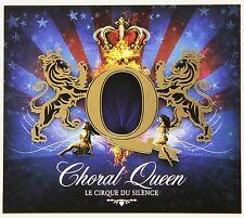 Le Cirque du silence-corale Queen CD NUOVO