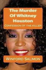 The Murder of Whitney Houston : Confession of the Killer by Winford Salmon...