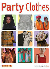 Party Clothes (Fashion Through the Ages), Macdonald, Fiona, New Book