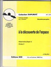 A la découverte de l'espace -SED- DUPLIMAT  -Education perceptive - Pédagogie