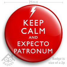 "KEEP CALM AND EXPECTO PATRONUM - Keep Calm Carry On - Harry Potter 25mm 1"" Badge"