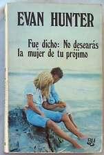 FUE DICHO: NO DESEARAS LA MUJER DE TU PRÓJIMO- EVAN HUNTER - ED.CARALT 1975