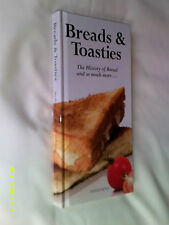 Breads & Toasties, The History of Bread and so much more by Vivian Head