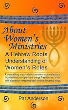 About Women's Ministries book, A Hebrew Roots understanding, excellent info, A+