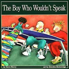 The Boy Who Wouldn't Speak, Berry, Steve, New Book
