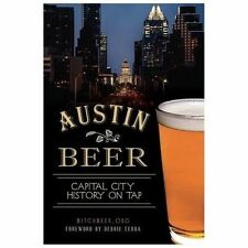 American Palate: Austin Beer : Capital City History on Tap by BitchBeer.org...