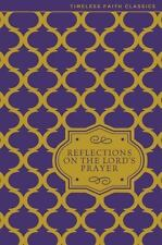 Reflections on the Lord's Prayer (Timeless Faith Classics) by Brower, Susan