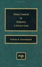Noise Control in Industry : A Practical Guide by Nicholas P. Cheremisinoff...
