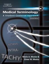 Medical Terminology : A Student-Centered Approach by Elmer W. Moisio and...