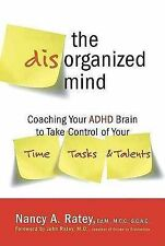 The Disorganized Mind: Coaching Your ADHD Brain to Take Control of Your Time...