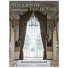 The Life of the House : How Rooms Evolve by Henrietta Spencer-Churchill...