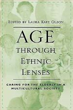 Age Through Ethnic Lenses : Caring for the Elderly in a Multicultural Society...