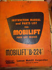 MOBILIFT Fork lift TRUCK B-224 SERVICE Parts List Manual WIRING HYDRAULIC CAD