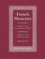 French Phonetics : A Guide to Correct Pronunciation of French and Cahier...