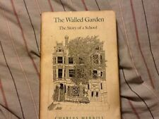 The Walled Garden : The Story of a School by Charles Merrill (1982 PB) SIGNED