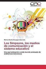 Los Simpsons, Los Medios de Comunicacion y el Sistema Educativo by Borgogno...