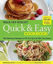 Walk Off Weight Quick & Easy Cookbook: 150 Delicious Recipes to Fill You Up and
