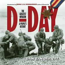 D-DAY : THE GREATEST INVASION - A PEOPLE'S HISTORY, Van Der Vat, Dan (introducti