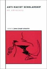 Anti-Racist Scholarship: An Advocacy (The Social Context of Education)-ExLibrary