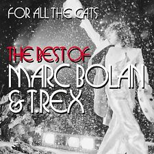 MARC BOLAN & T.REX FOR ALL THE CATS THE BEST OF:2CD ALBUM (April 20th, 2015)