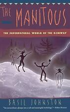 The Manitous : The Spiritual World of the Ojibway by Basil H. Johnston HC