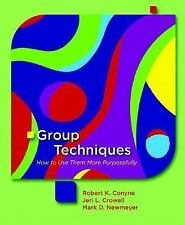 Group Techniques: How to Use Them More Purposefully